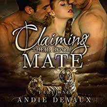 Claiming Their Royal Mate: Part One (       UNABRIDGED) by Andie Devaux Narrated by Carly Robins