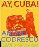 Ay, Cuba!: A Socio-Erotic Journey (0312274718) by Codrescu, Andrei