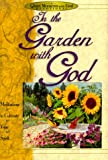 In the Garden with God (Quiet Moments with God Devotional)