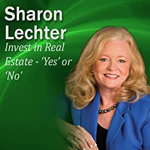 Invest in Real Estate - 'Yes' or 'No': It's Your Turn to Thrive Series | [Sharon Lechter]