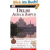 Delhi, Agra & Jaipur: Elefanten. Götterwelten. Moscheen. Paläste. Festivals. Basare. Tempel. Stadtpläne. Museen...