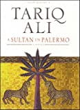 A Sultan in Palermo (The Islam Quintet, Book Four) (1844670252) by Ali, Tariq