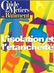 Guide des m�tiers du b�timent :L'Isol...