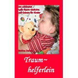Traumhelferlein - die schnsten Gute-Nacht-Gedichte und Gebete fr Kindervon &#34;Bettina Daiber&#34;
