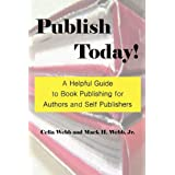 Publish Today! a Helpful Guide to Book Publishing for Authors and Self Publishersby Celia Webb