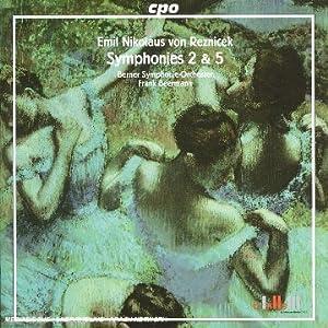 Emil Nikolaus von Reznicek: Symphonies 2 & 5