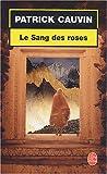 echange, troc P. Cauvin - Le Sang des roses