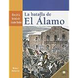 La Batalla de El Alamo (Hitos de la Historia de Estados Unidos (Landmark Events In A)
