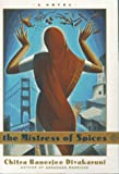 The Mistress of Spices (038548237X) by Divakaruni, Chitra
