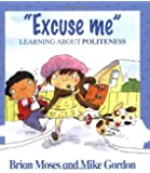 Excuse Me - Learning About Politeness (Values)