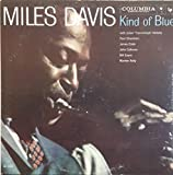 Miles Davis: Kind Of Blue - Original 1959 Release