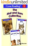 Learn to Read With Mat and Sam (A set of 3 leveled books with sight words for beginning readers) (I Love Reading Book 1)