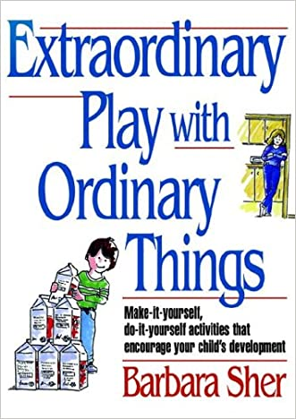 Extraordinary Play with Ordinary Things (Homegrown)