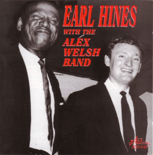 Earl Hines with Alex Welsh by Earl Hines & the Alex Welsh Band