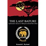 The Last Bature - A policeman's tale set in 1960s post-colonial West Africaby Kenneth C Ryeland