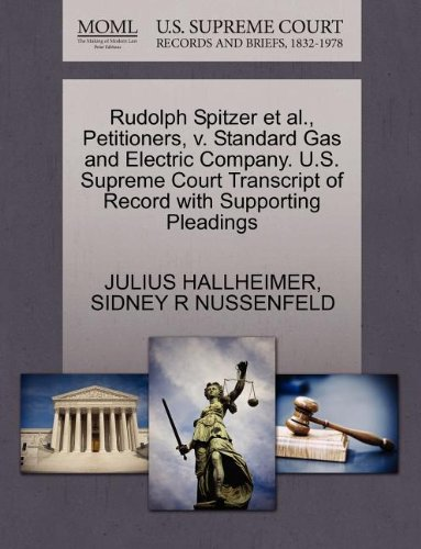 Rudolph Spitzer et al., Petitioners, v. Standard Gas and Electric Company. U.S. Supreme Court Transcript of Record with Supporting Pleadings