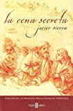 La Cena Secreta (Spanish Edition) (9506440581) by Javier Sierra
