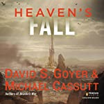 Heaven's Fall: Heaven's Shadow, Book 3 (       UNABRIDGED) by David S. Goyer, Michael Cassutt Narrated by Joe J. Thomas