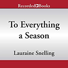 To Everything a Season (       UNABRIDGED) by Lauraine Snelling Narrated by Stina Nielsen