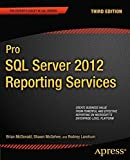 img - for Pro SQL Server 2012 Reporting Services (Expert's Voice in SQL Server) 3rd edition by McDonald, Brian, McGehee, Shawn, Landrum, Rodney (2012) Paperback book / textbook / text book