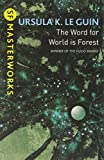 The Word for World is Forest (S.F. MASTERWORKS)