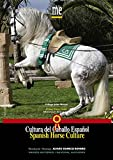 img - for Spanish Horse Culture / Cultura Del Caballo Espa ol book / textbook / text book