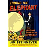 Hiding The Elephant: How Magicians Invented the Impossibleby Jim Steinmeyer