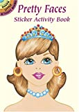 Robbie Stillerman Pretty Faces Sticker Activity Book (Dover Little Activity Books Stickers)