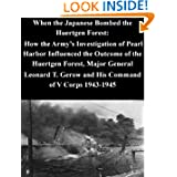 How the Army's Investigation of Pearl Harbor Influenced the Outcome of the Huertgen Forest, Major General Leonard...