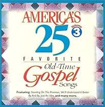 America's 25 Favorite Old-Time Gospel Songs: Volume Three