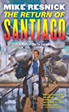 The Return of Santiago (Tor Science Fiction)
