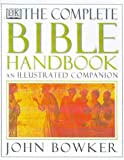 The Complete Bible Handbook: An Illustrated Companion (The complete book)
