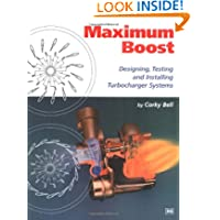 Maximum Boost: Designing, Testing, and Installing Turbocharger Systems (Engineering and Performance)