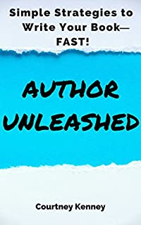 Author Unleashed: Simple Strategies To Write Your Book-fast by Courtney Kenney ebook deal
