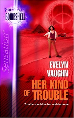Her Kind Of Trouble: The Grail Keepers (Silhouette Bombshell), EVELYN VAUGHN