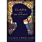Clara and Mr. Tiffany: A Novel | [Susan Vreeland]