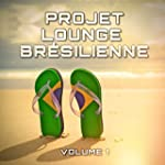 Projet lounge br�silienne, Vol. 1