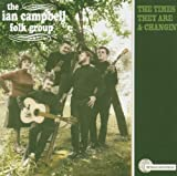 Ian Campbell Folk Group The Times They Are A-Changin'