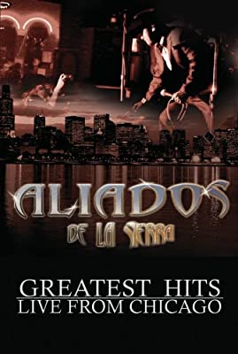 Aliados de La Sierra: Greatest Hits Live from Chicago