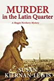 Murder in the Latin Quarter: Book 7 of the Maggie Newberry Mysteries (The Maggie Newberry Mystery Series) (English Edition)