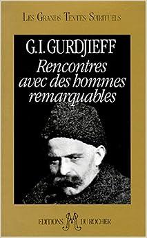 Georges gurdjieff rencontres avec des hommes remarquables