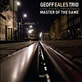 Master of the Gameby Geoff Eales Trio