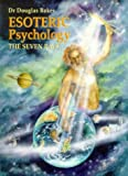 Esoteric Psychology of the Seven Rays (Seven Pillars of Ancient Wisdom)