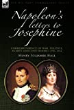 img - for Napoleon's Letters to Josephine: Correspondence of War, Politics, Family and Love 1796-1814 book / textbook / text book