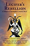 Lucifer's Rebellion: A Tribute to Christopher S. Hyatt (1561840319) by Israel Regardie