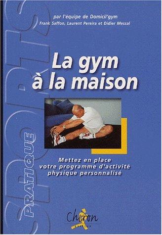 Livre la gym la maison mettez en place votre for Activite a la maison