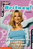 Britney Spears (POP People) (0439222222) by Dower, Laura