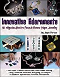 cover of Innovative Adornments: An Introduction to Fused Glass and Wire Jewelry