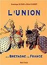 L'union de la Bretagne à la France par Dominique Le Page