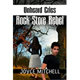 Unheard Cries: Rock Store Rebel (FAMILY RELATIONSHIPS:DIVORCE) ~ Joyce Mitchell